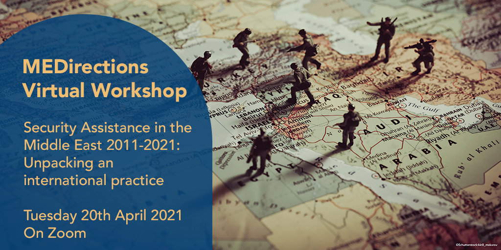 Workshop | Security Assistance in the Middle East 2011-2021: Unpacking an international practice @ Online on Zoom